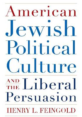 American Jewish Political Culture and the Liberal Persuasion: A Study in Jewish Political Culture (BOK)
