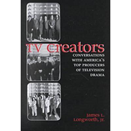 TV Creators: Conversations with America's Top Producers of Television Drama (BOK)
