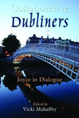 Collaborative 'Dubliners': Joyce in Dialogue (BOK)