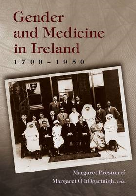 Gender and Medicine in Ireland: 1700-1950 (BOK)