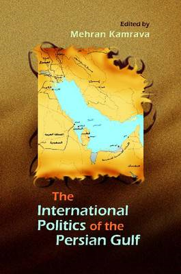 The International Politics of the Persian Gulf (BOK)
