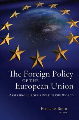 The Foreign Policy of the European Union: Assessing Europe's Role in the World (BOK)
