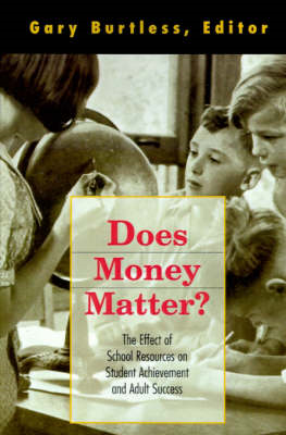 Does Money Matter?: Link Between Schools, Student Achievement and Adult Success (BOK)