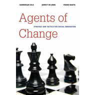 Agents of Change: Strategy and Tactics for Social Innovation (BOK)