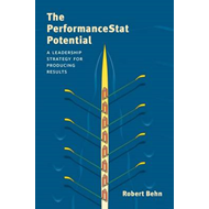 The Performancestat Potential: A Leadership Strategy for Producing Results (BOK)