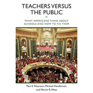 Teachers versus the Public: What Americans Think About Schools and How to Fix Them (BOK)