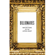 Billionaires: Reflections on the Upper Crust (BOK)