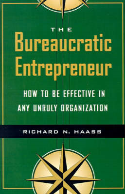 The Bureaucratic Entrepreneur: How to be Effective in Any Unruly Organisation (BOK)