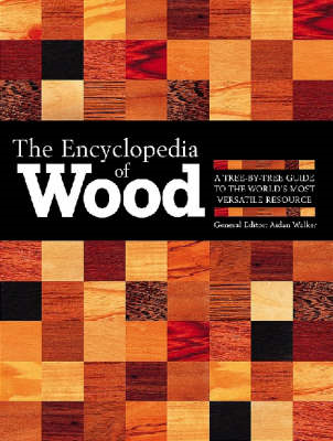 The Encyclopedia of Wood: A Tree-by-tree Guide to the World's Most Versatile Resource (BOK)