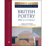 The Facts on File Companion to British Poetry 1900 to the Present (BOK)