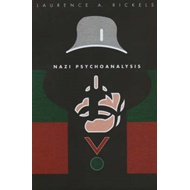 Nazi Psychoanalysis: Vol 1: Only Psychoanalysis Won the War (BOK)