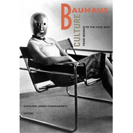 Bauhaus Culture: From Weimar to the Cold War (BOK)