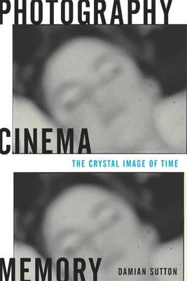 Photography, Cinema, Memory (BOK)