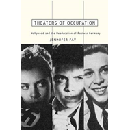 Theaters of Occupation: Hollywood and the Reeducation of Postwar Germany (BOK)