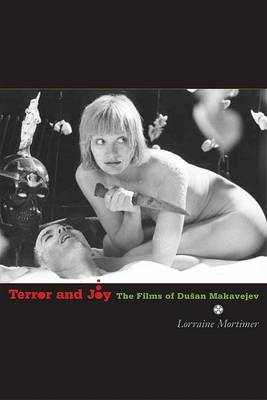Terror and Joy: The Films of Dusan Makavejev (BOK)