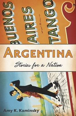Argentina: Stories for a Nation (BOK)