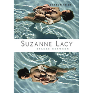Suzanne Lacy: Spaces Between (BOK)