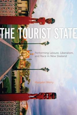 Tourist State: Performing Leisure, Liberalism, and Race in New Zealand (BOK)