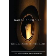 Games of Empire: Global Capitalism and Video Games (BOK)
