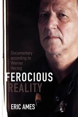 Ferocious Reality: Documentary According to Werner Herzog (BOK)