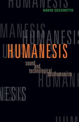 Humanesis: Sound and Technological Posthumanism (BOK)