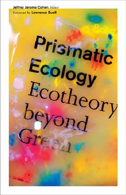 Prismatic Ecology: Ecotheory Beyond Green (BOK)