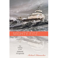 Mighty Fitz: The Sinking of the Edmund Fitzgerald (BOK)