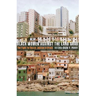 Black Women Against the Land Grab: The Fight for Racial Justice in Brazil (BOK)