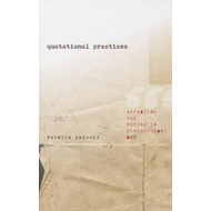 Quotational Practices: Repeating the Future in Contemporary Art (BOK)