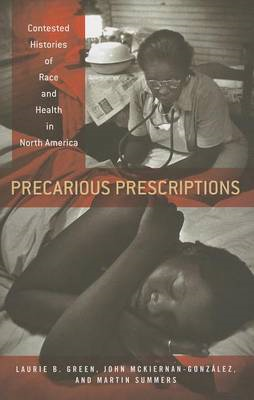 Precarious Prescriptions: Contested Histories of Race and Health in North America (BOK)