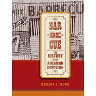 Barbecue: The History of an American Institution (BOK)