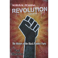 Survival Pending Revolution: The History of the Black Panther Party (BOK)