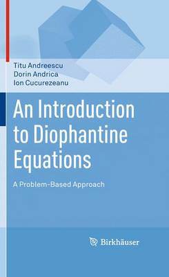 An Introduction to Diophantine Equations: A Problem-based Approach (BOK)
