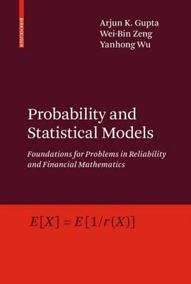 Probability and Statistical Models: Foundations for Problems in Reliability and Financial Mathematic (BOK)