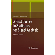 A First Course in Statistics for Signal Analysis (BOK)