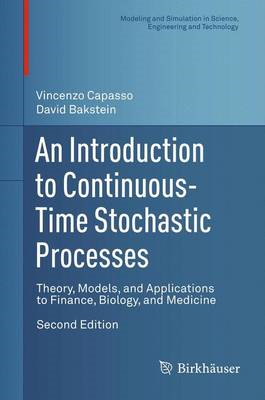 An Introduction to Continuous-Time Stochastic Processes: Theory, Models, and Applications to Finance (BOK)