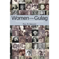 Women of the Gulag: Portraits of Five Remarkable Lives (BOK)