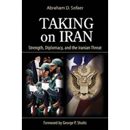Taking on Iran: Strength, Diplomacy and the Iranian Threat (BOK)
