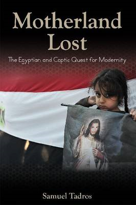Motherland Lost: The Egyptian and Coptic Quest for Modernity (BOK)