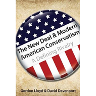 The New Deal & Modern American Conservatism: A Defining Rivalry (BOK)