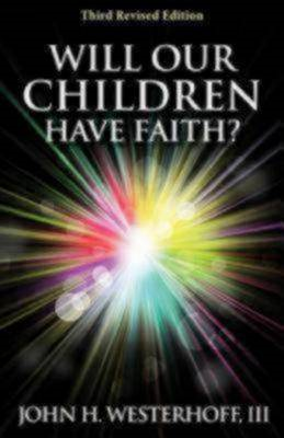 Will Our Children Have Faith? Third Revised Edition (BOK)