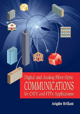 Digital and Analog Fiber Optic Communication for CATV and FTTx Applications (BOK)