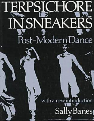 Terpsichore in Sneakers: Postmodern Dance (BOK)