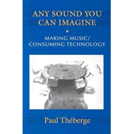 Any Sound You Can Imagine: Making Music/Consuming Technology (BOK)