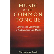 Music of the Common Tongue: Survival and Celebration in Afro-American Music (BOK)
