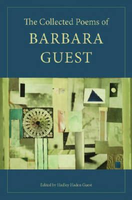 The Collected Poems of Barbara Guest (BOK)