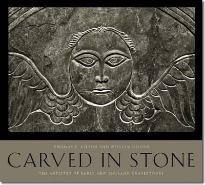 Carved in Stone: The Artistry of Early New England Gravestones (BOK)