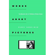 Words about Pictures: The Narrative Art of Children's Picture Books (BOK)