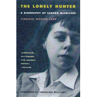 The Lonely Hunter: A Biography of Carson McCullers (BOK)