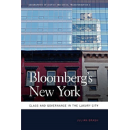 Bloomberg's New York: Class and Governance in the Luxury City (BOK)